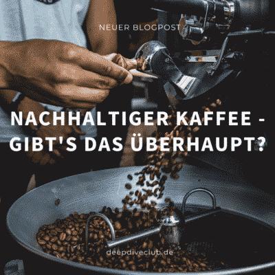 Nachhaltiger Kaffee – Gibt's das überhaupt?